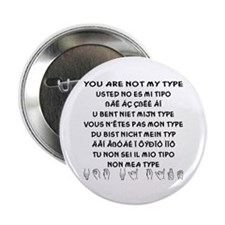 "You Are NOT My Type 2.25"" Button"
