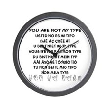 You Are NOT My Type Wall Clock