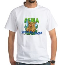 FEMA Saved My Bacon - Shirt