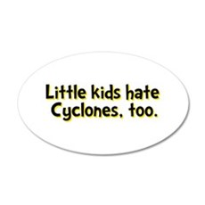Little Kids Hate Cyclones 22x14 Oval Wall Peel