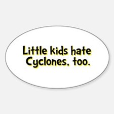 Little Kids Hate Cyclones Decal