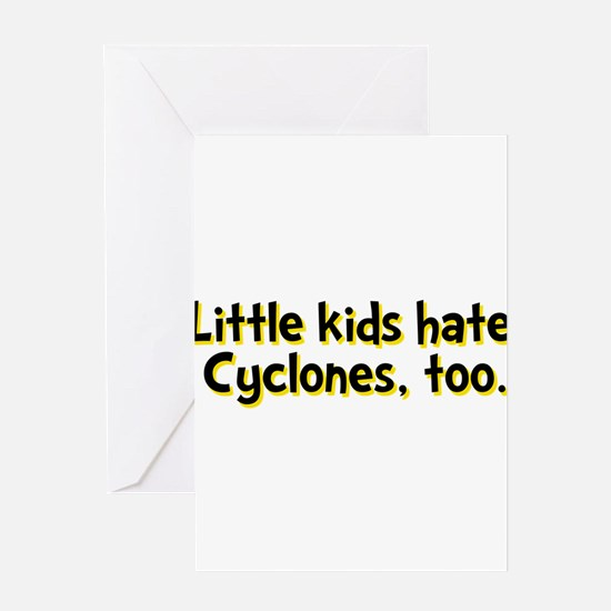 Little Kids Hate Cyclones Greeting Card