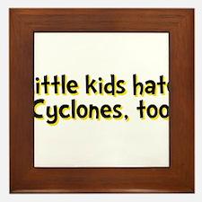 Little Kids Hate Cyclones Framed Tile