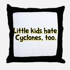Little Kids Hate Cyclones Throw Pillow