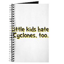 Little Kids Hate Cyclones Journal