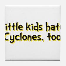 Little Kids Hate Cyclones Tile Coaster