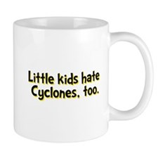 Little Kids Hate Cyclones Mug
