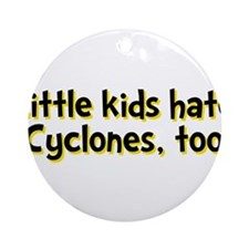 Little Kids Hate Cyclones Ornament (Round)