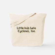 Little Kids Hate Cyclones Tote Bag
