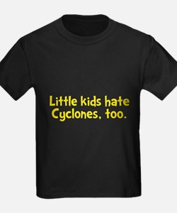 Little Kids Hate Cyclones T