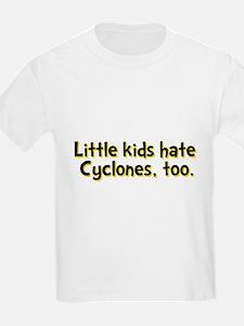 Little Kids Hate Cyclones T-Shirt