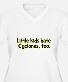 Little Kids Hate Cyclones T-Shirt