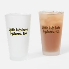 Little Kids Hate Cyclones Pint Glass