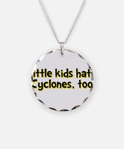 Little Kids Hate Cyclones Necklace