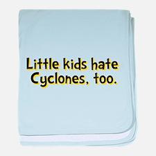 Little Kids Hate Cyclones baby blanket
