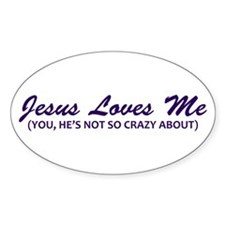 Jesus Loves Me You Not Decal