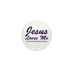 Jesus Loves Me You Not Mini Button (10 pack)