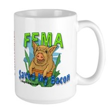 FEMA Saved My Bacon - Mug