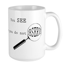 see but not observe Mugs