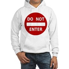 Do Not Enter Sign Hoodie