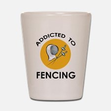 Addicted To Fencing Shot Glass