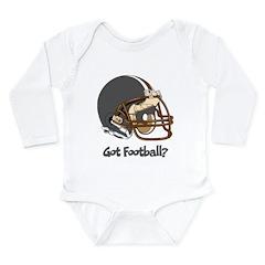 Got Football? Long Sleeve Infant Bodysuit