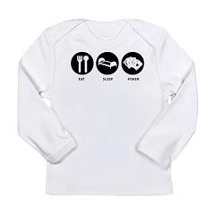 Eat Sleep Poker Long Sleeve Infant T-Shirt