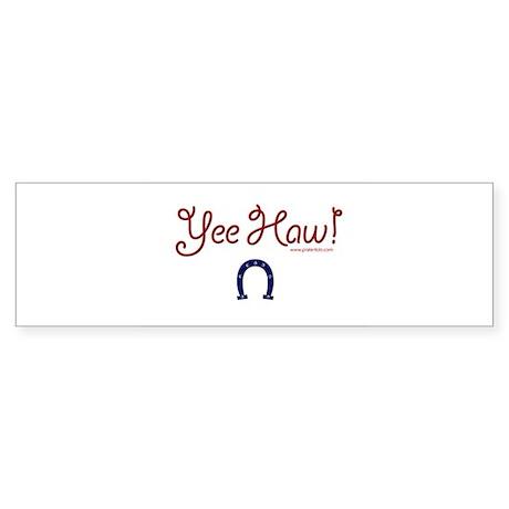 Yee Haw! Bumper Sticker