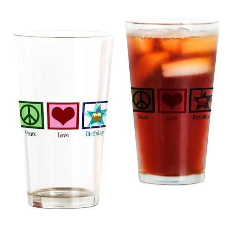 Peace Love Birthday Drinking Glass
