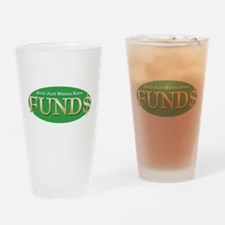 Girls Just Wanna Have FUND$ Pint Glass