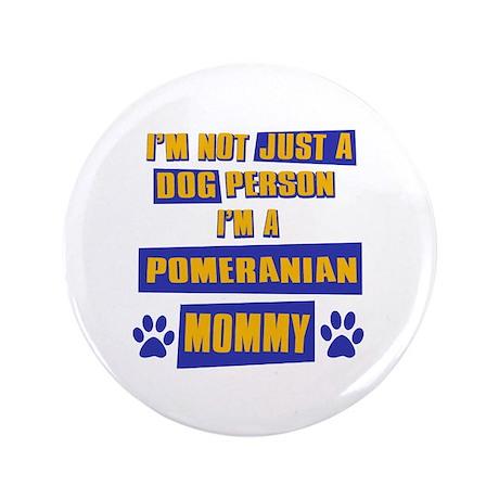 """Pomeranian Mommy 3.5"""" Button"""