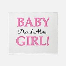 Proud Mom Baby Girl Throw Blanket