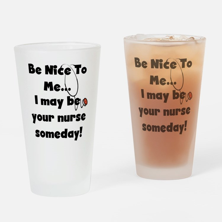 Nurse-Be Nice to Me Pint Glass