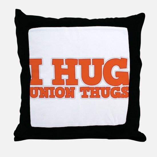 I Hug Union Thugs Throw Pillow