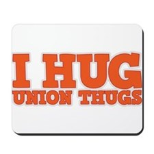 I Hug Union Thugs Mousepad