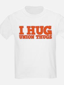 I Hug Union Thugs T-Shirt