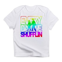 everyday we shufflin Infant T-Shirt