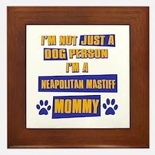 Neapolitan Mastiff Mommy Framed Tile
