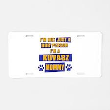 Kuvasz Mommy Aluminum License Plate