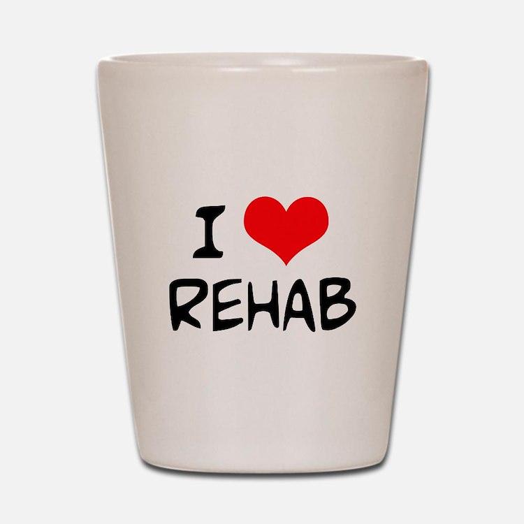 I Love Rehab Shot Glass