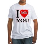 I Love You Mom Fitted T-Shirt