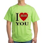 I Love You Mom Green T-Shirt