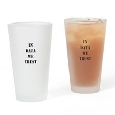 In data we trust Pint Glass