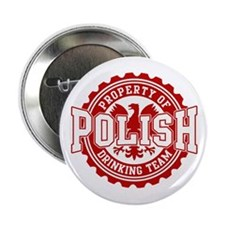 "Property of Polish Drinking T 2.25"" Button"