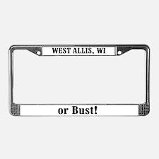 West Allis or Bust! License Plate Frame