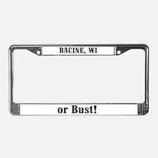 Racine or Bust! License Plate Frame