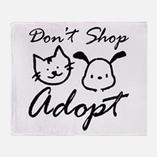 Don't Shop, Adopt Throw Blanket