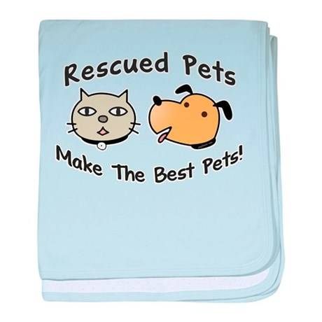 Rescued Pets - The Best Pets baby blanket