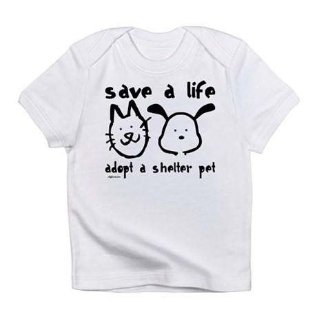 Save a Life - Adopt a Shelter Infant T-Shirt