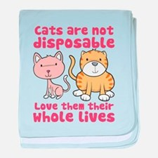 Cats Are Not Disposable baby blanket